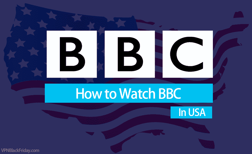 How To Watch BBC In USA