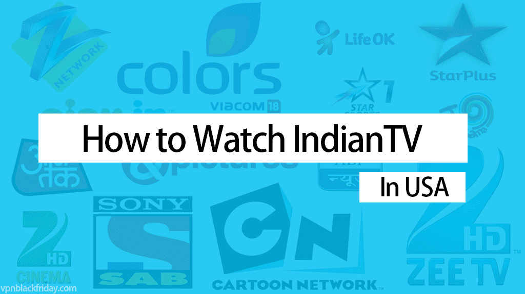 How to Watch Indian Channels in USA